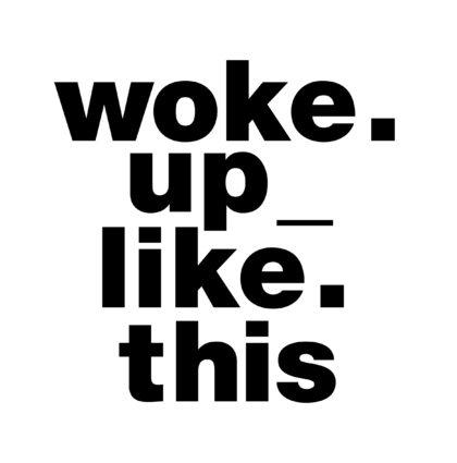 woke.up_like.this